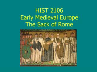 HIST 2106 Early Medieval Europe The Sack of Rome