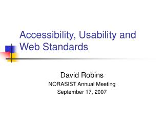 Accessibility, Usability and Web Standards