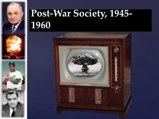 Post-War Society, 1945-1960