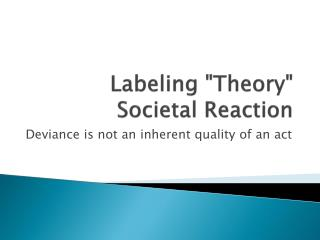 "Labeling ""Theory""  Societal Reaction"