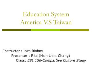 Education System  America V.S Taiwan