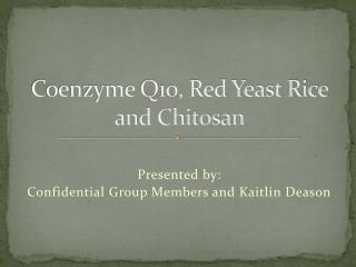 Coenzyme Q10, Red Yeast Rice and Chitosan