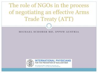 The role of NGOs in the process of negotiating an effective Arms Trade Treaty (ATT)