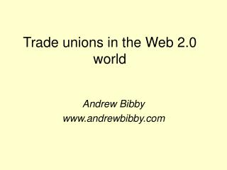 Trade unions in the Web 2.0 world