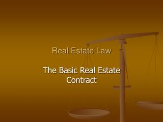 Real Estate Law The Basic Real Estate Contract