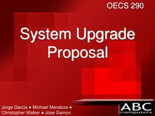 System Upgrade Proposal