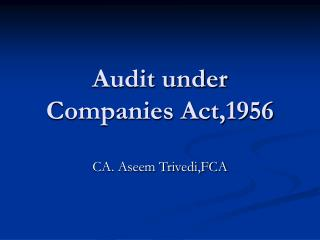Audit under Companies Act,1956
