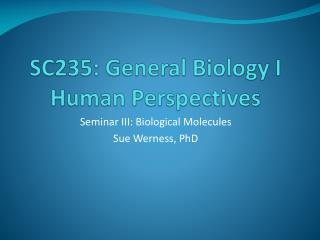 SC235: General Biology I  Human Perspectives