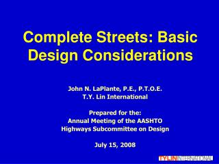John N. LaPlante, P.E., P.T.O.E.  T.Y. Lin International Prepared for the: