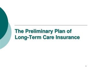 The Preliminary Plan of Long-Term Care Insurance