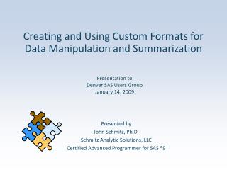 Creating and Using Custom Formats for Data Manipulation and Summarization