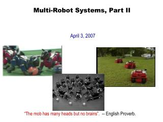 Multi-Robot Systems, Part II