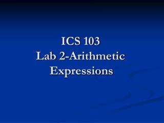 ICS 103 Lab 2-Arithmetic Expressions