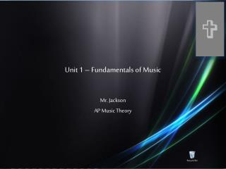 Unit 1 – Fundamentals of Music