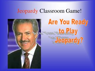 Jeopardy  Classroom Game!