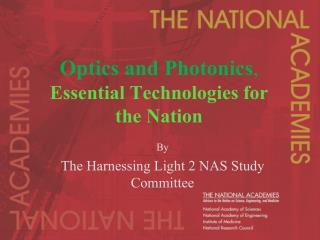 Optics and Photonics , Essential Technologies for the Nation