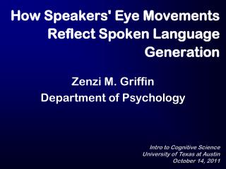 How Speakers' Eye Movements Reflect Spoken Language Generation