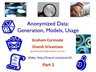 Anonymized Data:  Generation, Models, Usage