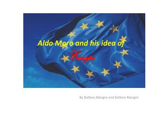Aldo  Moro and  his  idea  of Europe