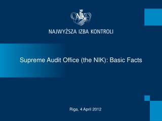 Supreme Audit Office (the  NIK ): Basic Facts