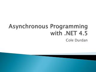 Asynchronous Programming with .NET 4.5