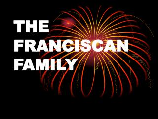 THE FRANCISCAN FAMILY