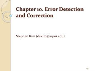 Chapter 10.  Error Detection and Correction