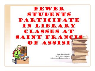 fewer students participate in library classes at Saint Francis of Assisi