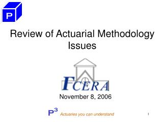 Review of Actuarial Methodology Issues