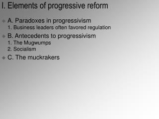 I. Elements of progressive reform