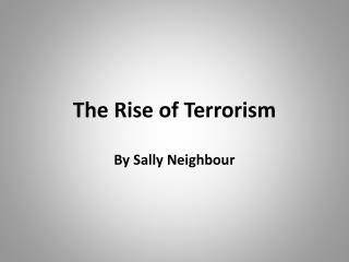 The Rise of Terrorism