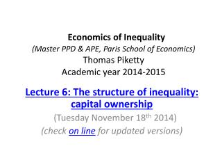 Lecture 6: The structure of inequality: capital ownership    (Tuesday  November  18 th 2014)