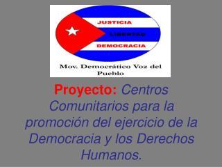 OBJETIVOS DE LOS CENTROS COMUNITARIOS
