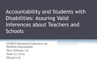 CCSSO National Conference on Student Assessment New Orleans, LA June 27, 2014 Strand 11A