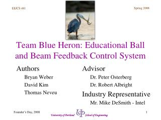 Team Blue Heron: Educational Ball and Beam Feedback Control System