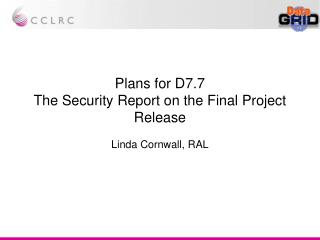Plans for D7.7 The Security Report on the Final Project Release