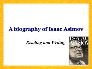 A biography of Isaac Asimov