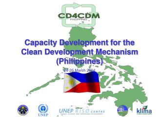 Capacity Development for the Clean Development Mechanism (Philippines) 24-26 March 2004
