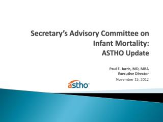 Secretary's Advisory Committee on Infant  Mortality:  ASTHO Update