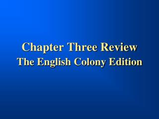 Chapter Three Review The English Colony Edition