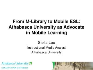 From M-Library to Mobile ESL: Athabasca University as Advocate in Mobile Learning