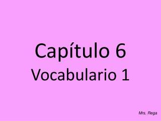 Capítulo 6 Vocabulario 1