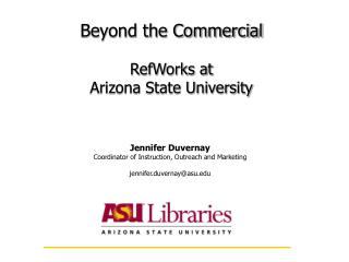Beyond the Commercial RefWorks at  Arizona State University