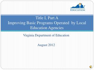 Title I, Part A Improving Basic Programs Operated  by Local Education Agencies