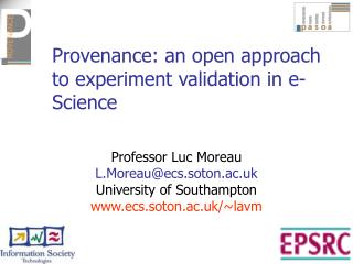 Provenance: an open approach to experiment validation in e-Science