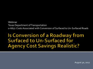 Is Conversion of a Roadway from Surfaced to Un-Surfaced for Agency Cost Savings Realistic?