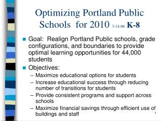 Optimizing Portland Public Schools  for 2010  3-14-06   K-8