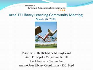 Area  17  Library Learning Community Meeting March  26,  2009
