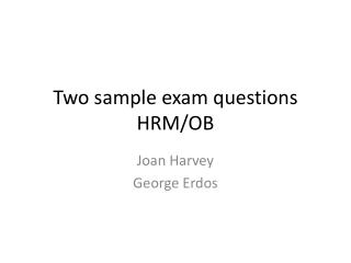 Two sample exam questions HRM/OB