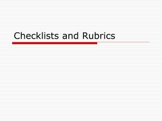 Checklists and Rubrics